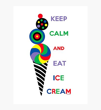 Keep Calm and Eat Ice Cream 2.2 Photographic Print