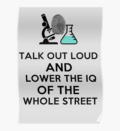 Lower the IQ of the whole street. Poster