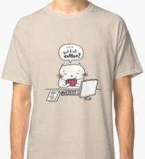 ... but first, coffee !! / Cat doodle Classic T-Shirt