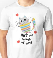 CAT Get Enough of You  Unisex T-Shirt