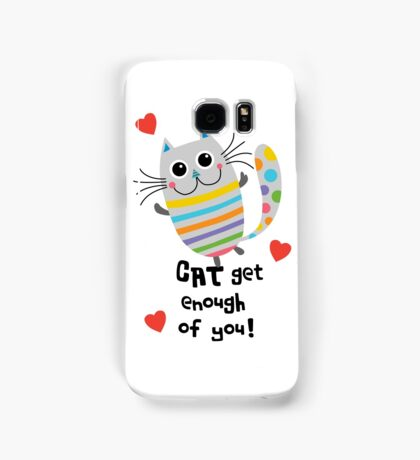 CAT Get Enough of You  Samsung Galaxy Case/Skin