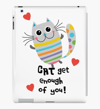 CAT Get Enough of You  iPad Case/Skin