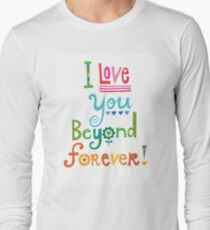 I Love You Beyond Forever - white Long Sleeve T-Shirt