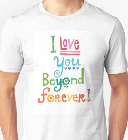 I Love You Beyond Forever - white T-Shirt