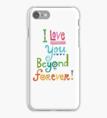 I Love You Beyond Forever - white iPhone Case/Skin