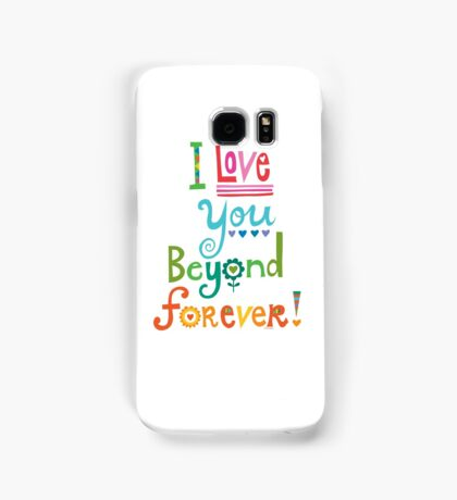 I Love You Beyond Forever - white Samsung Galaxy Case/Skin