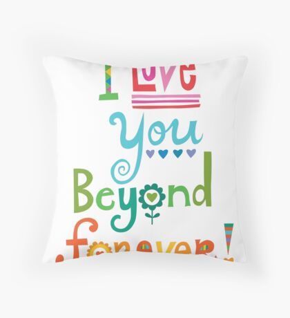 I Love You Beyond Forever - white Throw Pillow