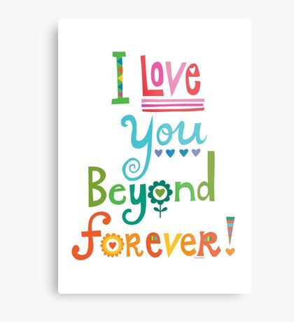 I Love You Beyond Forever - white Metal Print