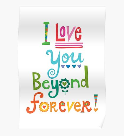 I Love You Beyond Forever - white Poster