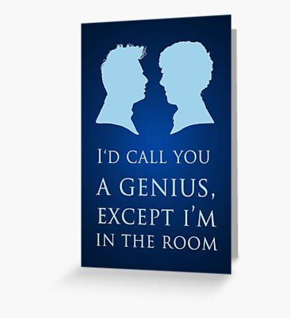 I'd Call You A Genius II Greeting Card