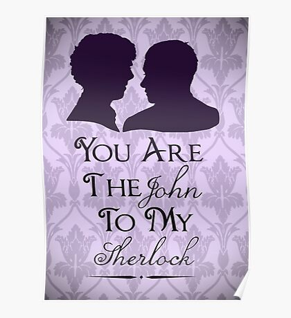 The John To My Sherlock Poster