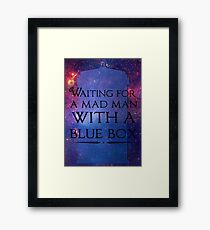 Waiting For A Mad Man With A Blue Box Framed Print