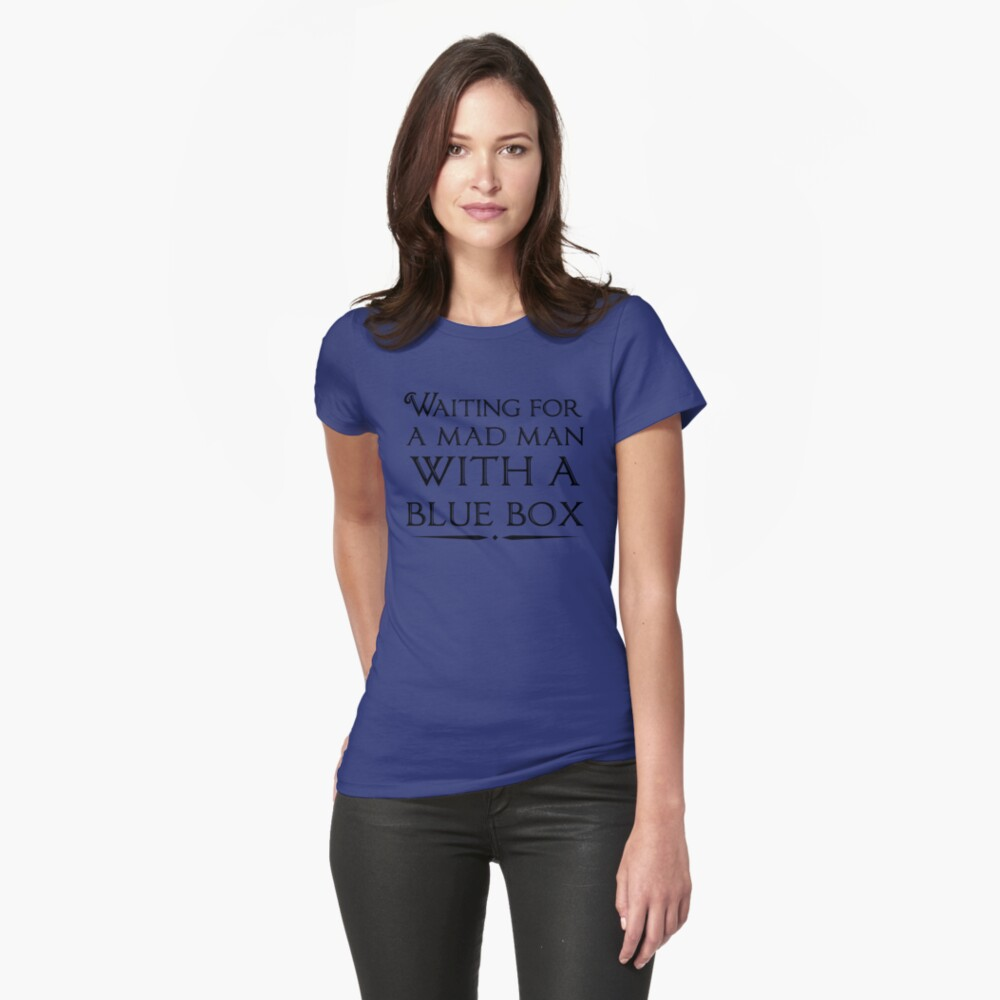 Waiting For A Mad Man With A Blue Box Womens T-Shirt Front