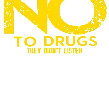 I Said No To Drugs They Didn't Listen by lusiShop