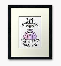 Two Princesses Are Better Than One - Lesbian, Sapphic Framed Print