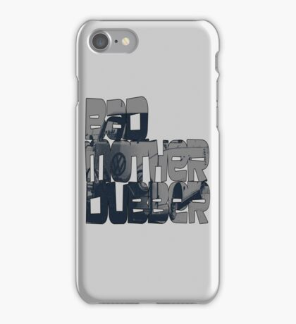 Bad Mother Dubber! iPhone Case/Skin