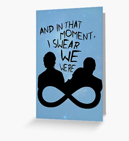 I Swear We Were Infinite Greeting Card