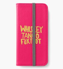 Whiskey Tango Foxtrot - Color Edition iPhone Wallet/Case/Skin