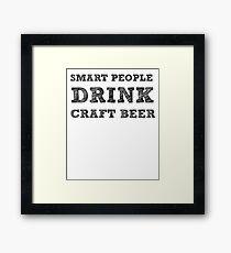 Smart People Drink Craft Beer - Funny Drinking Framed Print