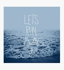 Let's Run Away: Ocean Photographic Print