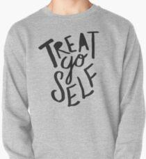 Treat Yo Self II Pullover