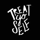 Treat Yo Self II by Leah Flores