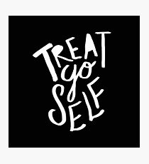 Treat Yo Self II Photographic Print