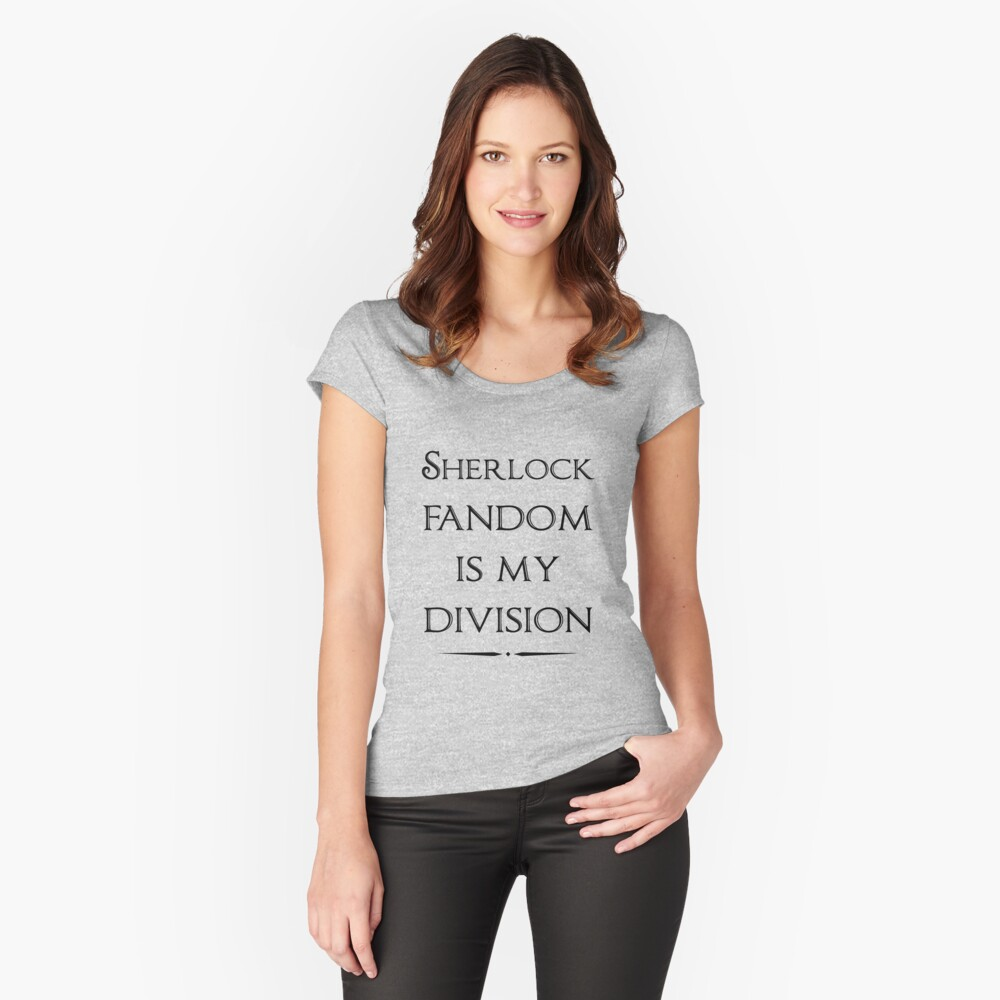 Sherlock Fandom Is My Division Women's Fitted Scoop T-Shirt Front