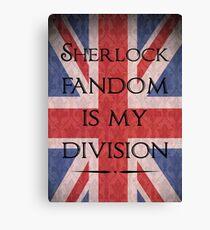 Sherlock Fandom Is My Division Canvas Print