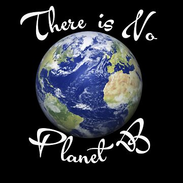 there is no planet b shirt by goool