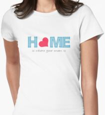 Home is where your mom is Womens Fitted T-Shirt