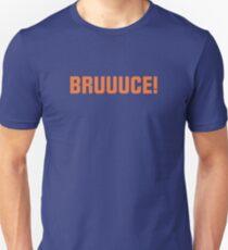 BRUUUCE! Unisex T-Shirt
