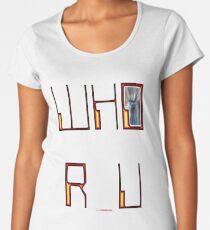 Who R U T-shirt Design Women's Premium T-Shirt