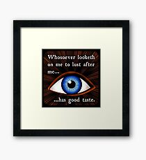 Whosoever looketh on me Framed Print