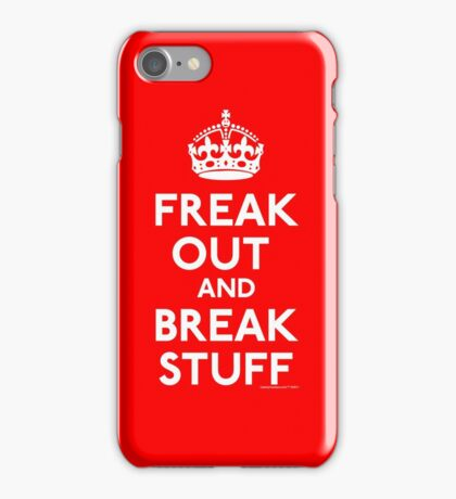 Freak Out And Break Stuff iPhone Case/Skin