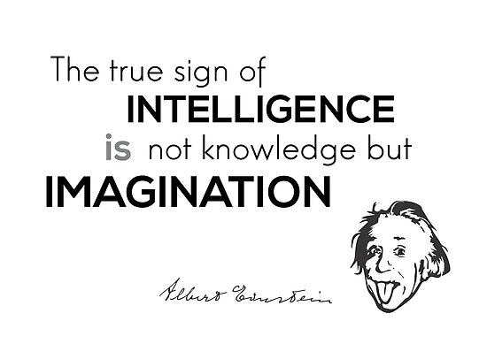 intelligence is imagination - albert einstein by razvandrc