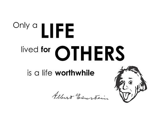 life for others - albert einstein by razvandrc