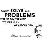 solve problems created - albert einstein by razvandrc