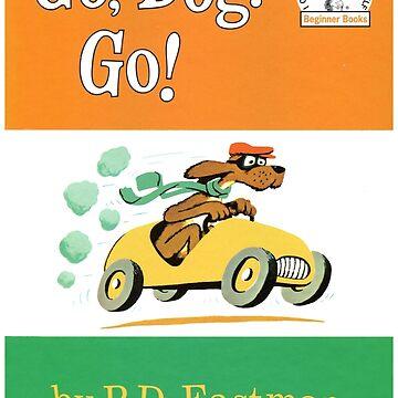 Go Dog Go! by usingbigwords