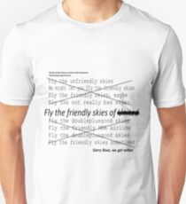Fly the friendly skies. Or else! Unisex T-Shirt