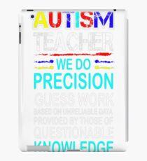 Autism Teacher Precision Guess Work Awareness Tees T-Shirt  iPad Case/Skin