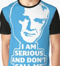 I am serious... Graphic T-Shirt