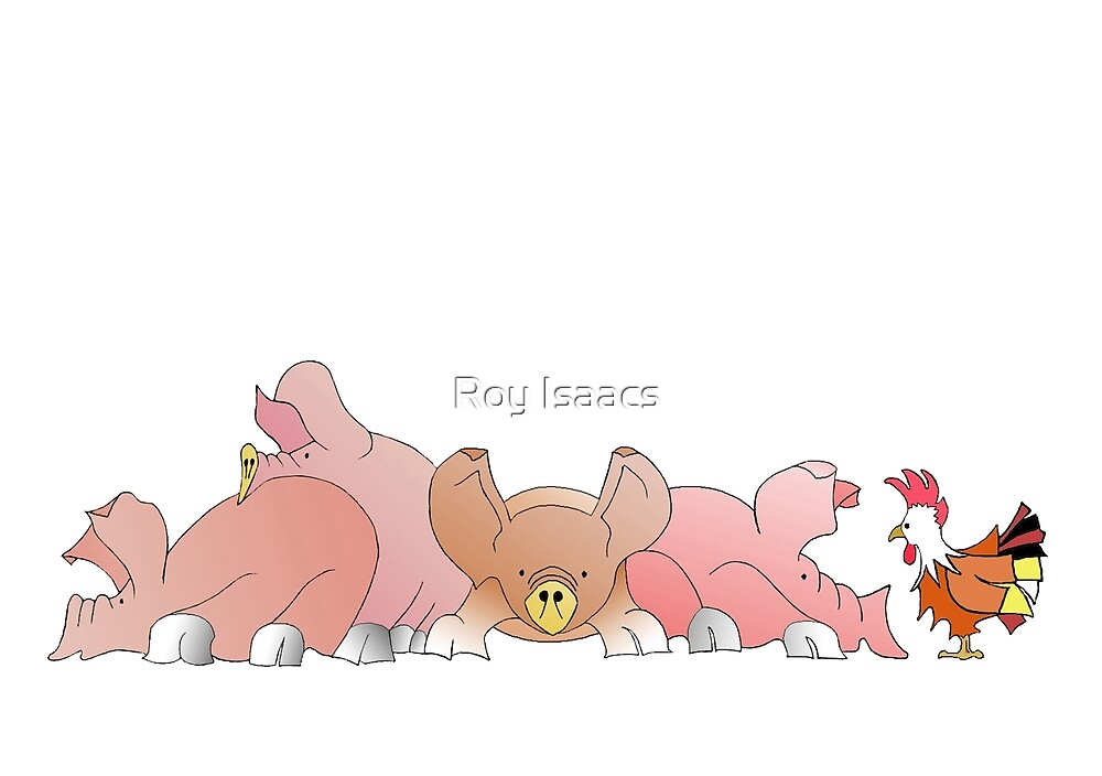 Pig'n hen by Roy Isaacs