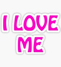 I love me is the new funny t-shirt  Sticker