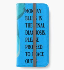 I DON'T LIKE MONDAYS iPhone Wallet