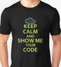 Keep Calm And Show Me Your Code Unisex T-Shirt