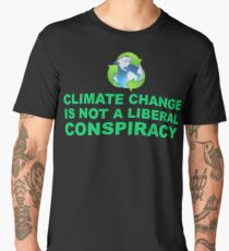 Climate Change is Not a Liberal Conspiracy Men's Premium T-Shirt