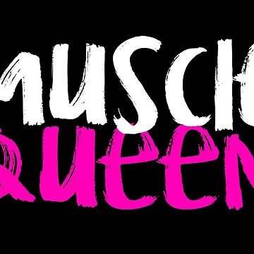Muscle Queen by chasensmith