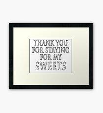 Thank You for Staying Framed Print
