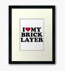 I love my brick layer Framed Print
